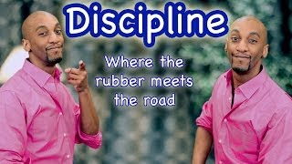 Discipline -  Where the Rubber Meets the Road