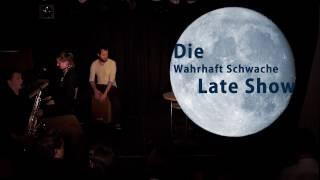 Die Wahrhaft Schwache Late Show im Okt. 2016