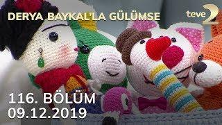 Derya Baykal'la Gülümse 116. Bölüm - 09 Aralık 2019 FULL BÖLÜM İZLE!