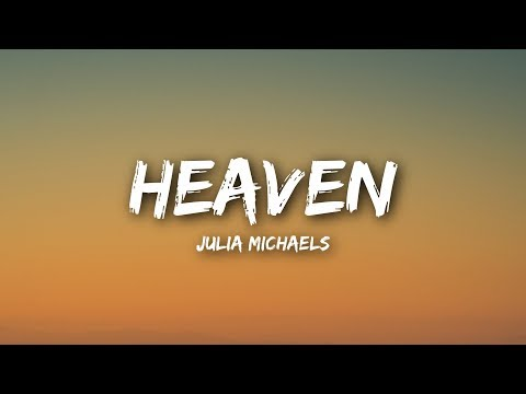 Julia Michaels  Heaven Lyrics  Lyrics