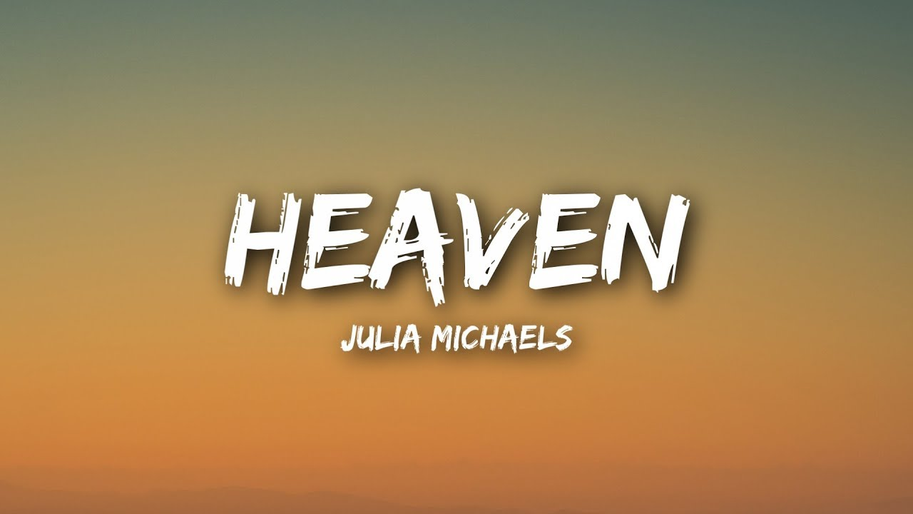 Julia Michaels - Heaven (Lyrics / Lyrics Video)