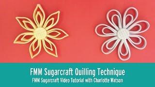 Quilling With Flowerpaste | FMM Sugarcraft Tutorial