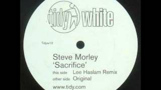 Steve Morley - Sacrifice (Lee Haslam Remix)
