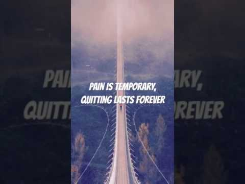 Life Quote Story Video Pain Is Temporary Quitting Lasts Forever