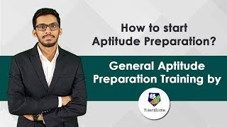 How to Start Aptitude Preparation ? General Aptitude Preparation by Talent Battle