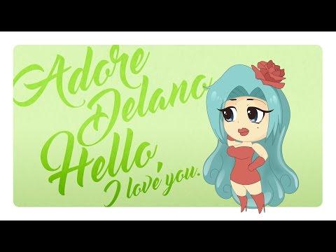 Adore Delano - Hello, I Love You (Animation)