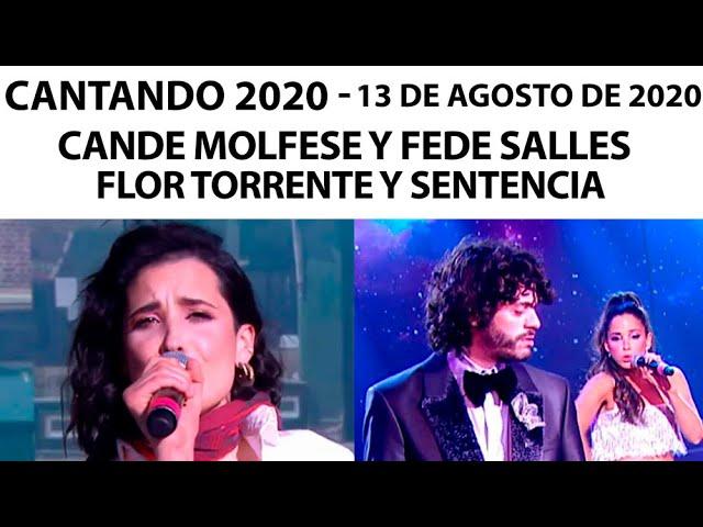 Cantando 2020 Programa 13 08 20 Flor Torrente Fede Salles Cande Molfese Comienza La Sentencia Youtube