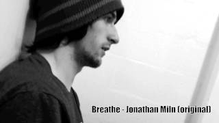 Breathe- Jay Miln (Original song)
