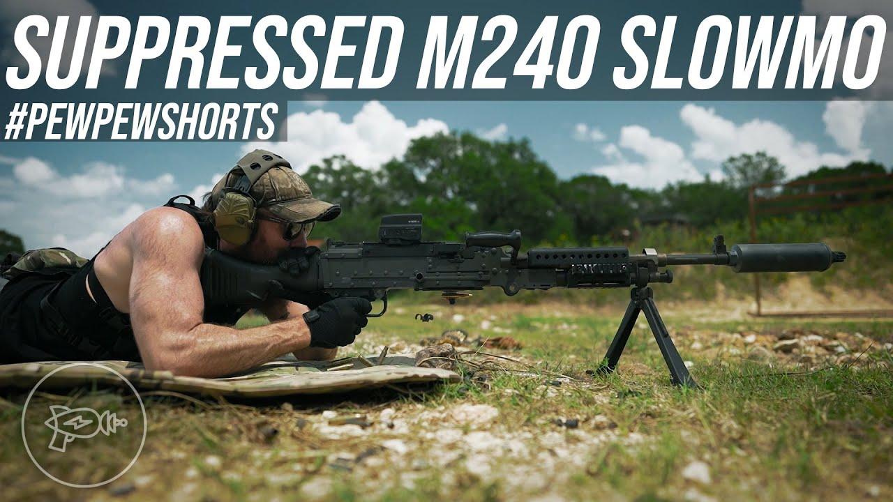 Suppressed M240 240FPS Slow Motion! [Pew Pew Shorts]