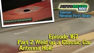 Part 2 Weld up Antenna Hole Classic Car Muscle Cars Episode 167 Autorestomod