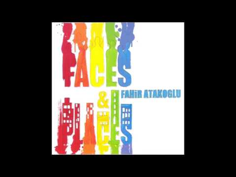 Faces & Places (Album completo) - Fahir Atakoglu