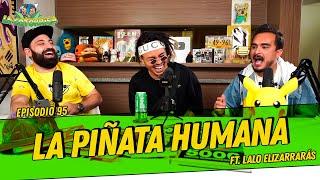 La Cotorrisa - Episodio 95 - La piñata humana FT. Lalo Elizarrarás