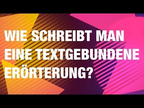 Wie schreibt man eine textgebundene Erörterung? von YouTube · HD · Dauer:  3 Minuten 35 Sekunden  · 9.000+ Aufrufe · hochgeladen am 15.04.2017 · hochgeladen von deutschstundeonline