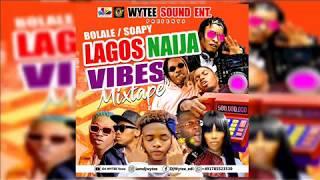 Download LATEST NAIJA   LAGOS  VIBES   ( DJ WYTEE ) MIX 2020   Zlatan   Naira Marley   Wizkid   Olamide