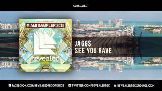 JAGGS - See You Rave (Preview) [5/9 Miami Sampler 2015]