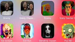 Granny,Granny 2,Branny,Scary Teacher 3D,Ice Scream,Evil Nun,Slendrina,Plants vs Zombies,
