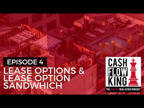 Lease Options & Lease Option Sandwich - Cash Flow King Podcast Episode 4 - Dr. Matt Motil