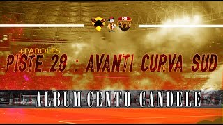 ALBUM CENTO CANDELE +PAROLES   PISTE 28-Avanti Curva Sud
