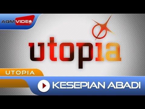 Utopia - Kesepian Abadi   Official Video