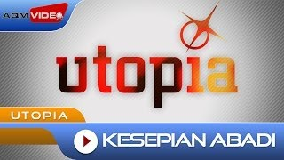 Utopia - Kesepian Abadi | Official Video