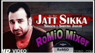 Jatt sikka ik rupayya ft Jasveer remix by Romio Bhadas