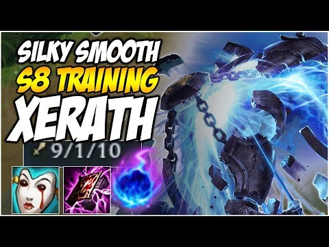 SILKY SMOOTH XERATH, TRAINING FOR SEASON 8 | League of Legen
