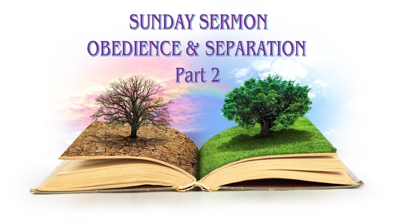 Obedience & Separation Part 2
