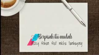 Lagu bikin baper!! Berpisah itu mudah - rizky febian feat mikha tambayong(cover) || lirik animasi