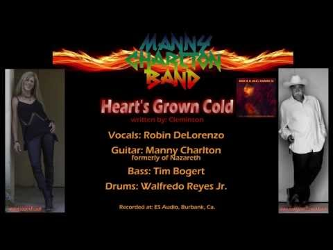 Heart's Grown Cold: Robin DeLorenzo sings with The Manny Charlton Band