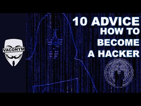 #10ADVICE | HOW TO BECOME A HACKER |
