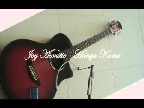 Joy Acoustic - Hanya Kamu ( Band Indie Indonesia ) With Lyric