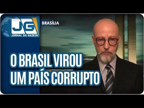 Josias de Souza/O Brasil virou um país corrupto