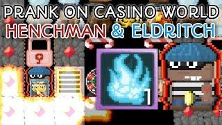 PUT HENCHMAN & ELDRITCH ON CASINO WORLD - Growtopia Casino Prank #2