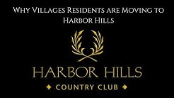 Why Villages Residents are Moving to Harbor Hills