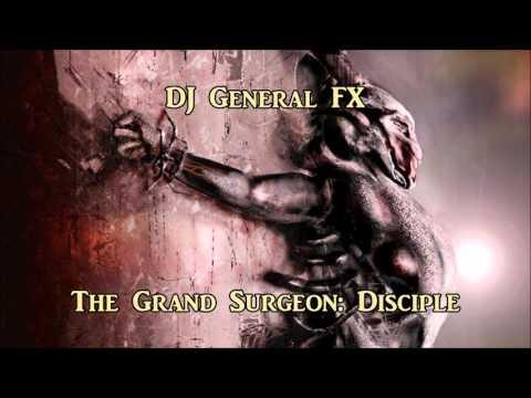 DJ General FX - The Grand Surgeon: Disciple