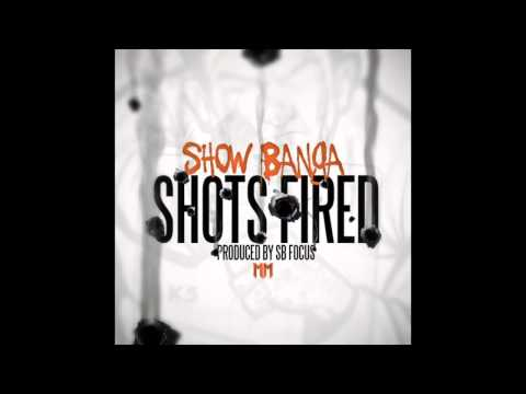 Show Banga - Shots Fired (Explicit) [Prod. SB Focus]