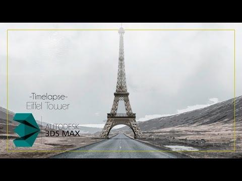 3ds max Timelapse - Eiffel Tower 3D