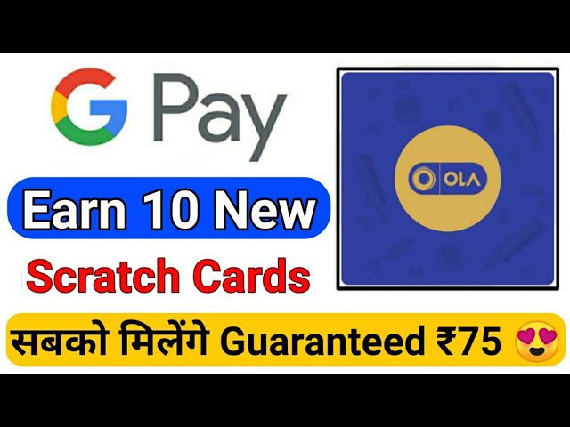 Google Pay Earn 10 New Scratch Cards For All Users | Google Pay OLA Scratch Card Earn Guaranteed ₹75