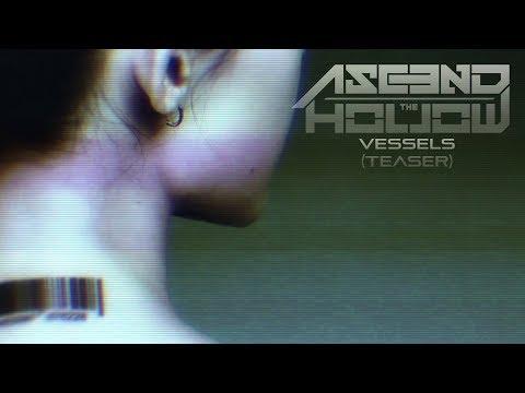 Ascend The Hollow - Vessels (Teaser)