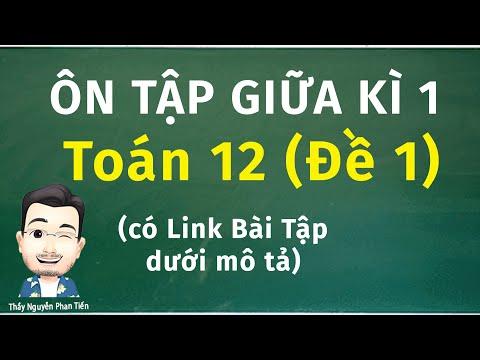 Ôn Tập Giữa Học Kì 1 (Toán 12) - Đề số 1 | Thầy Nguyễn Phan Tiến