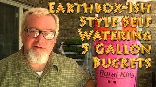 Earthbox Style Self Watering Garden In 5 Gallon Buckets