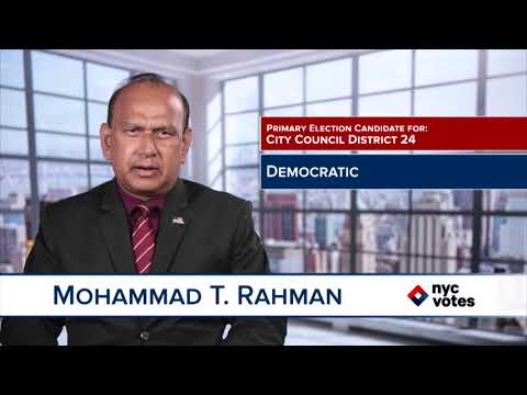 Mohammad T. Rahman: Candidate for Council District 24