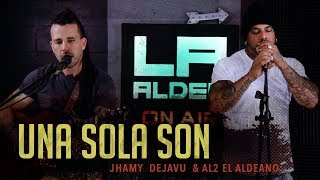 Una Sola Son ( LA ALDEA ON AIR ) - Al2 El Aldeano & Jhamy De...