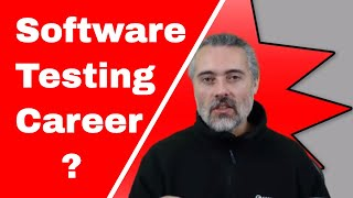 Considering a Career In Software Testing? A realworld experience based alternative view.