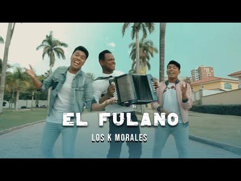 El Fulano (Video Oficial) - Los K Morales Ft. Omar Geles