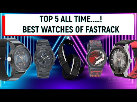 Top 5 All Time Best Watches Of FasTrack For Men  [All Time - 2020] 🔥🔥🔥