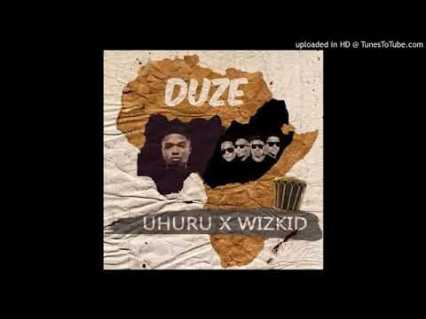 Wizkid ft Uhuru - Duze (Official Audio)