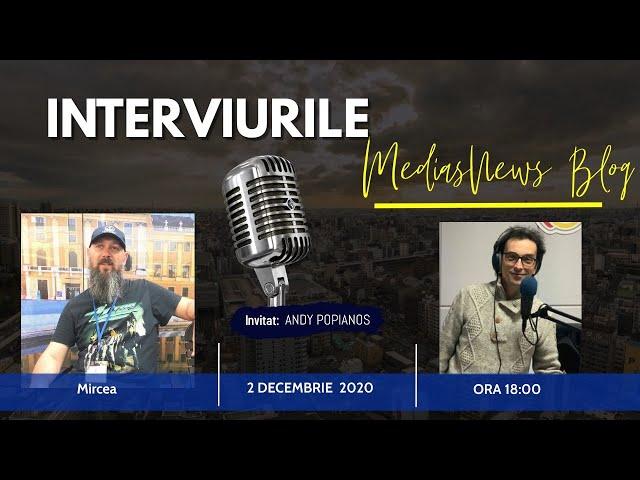 Andy Popianos la Interviurile Medias News Blog