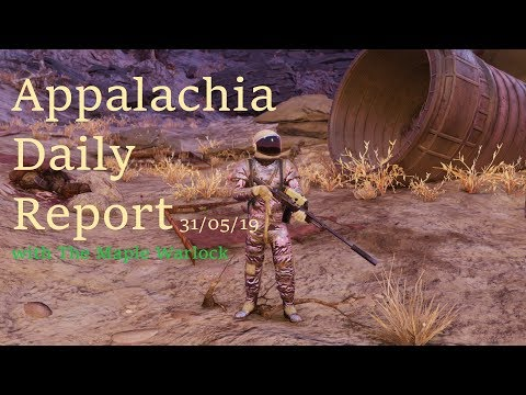 Appalachia Daily report 31/05/19 with The Maple Warlock