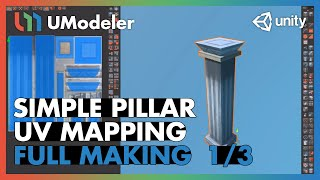 Simple Pillar : UV Mapping 1/3 [Base] - UModeler Tutorial